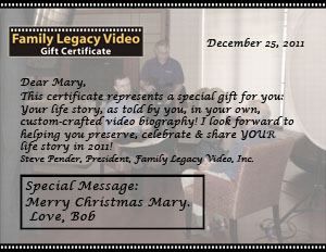 Give the gift of video biography with a Family Legacy Video gift certificate.