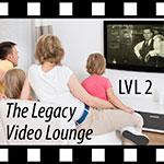 Legacy Video Lounge - LVL2