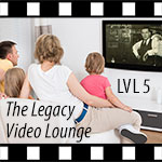 LVL5-Art-150x15The Legacy Video Lounge, Episode 5