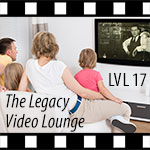 The Legacy Video Lounge Podcast, Episode 17