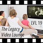 The Legacy Video Lounge Podcast, Episode 19
