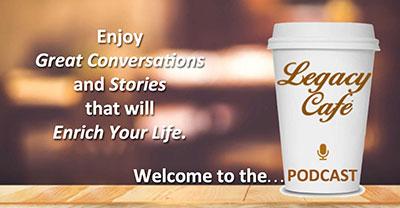 Legacy Cafe Podcast